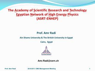 Prof.  Amr  Radi Ain Shams University & The British University in Egypt  Cairo,  Egypt