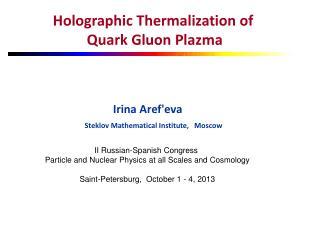 Holographic Thermalization of  Quark Gluon Plazma