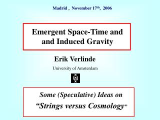 Emergent Space-Time and and Induced Gravity