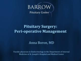 Pituitary Surgery: Peri-operative Management