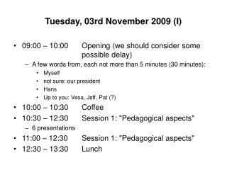 Tuesday, 03rd November 2009 (I)