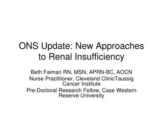 ONS Update: New Approaches to Renal Insufficiency