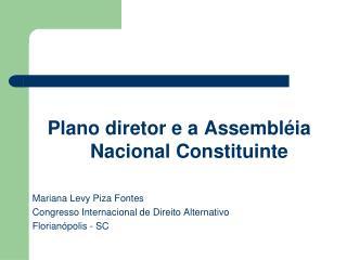 Plano diretor e a Assembléia Nacional Constituinte Mariana Levy Piza Fontes