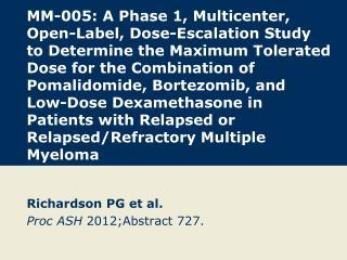 Richardson PG et  al. Proc ASH 2012; Abstract  727.