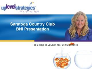 Saratoga Country Club BNI Presentation