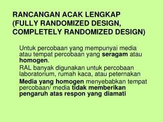 RANCANGAN ACAK LENGKAP (FULLY RANDOMIZED DESIGN, COMPLETELY RANDOMIZED DESIGN)