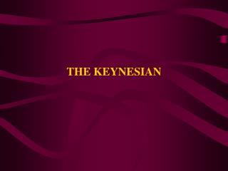THE KEYNESIAN