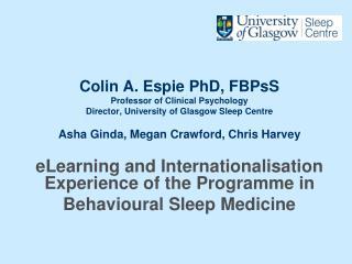 Colin A. Espie PhD, FBPsS Professor of Clinical Psychology
