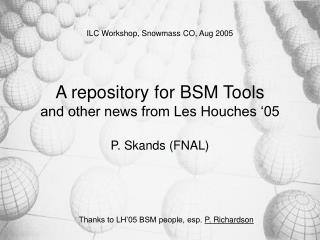 A repository for BSM Tools and other news from Les Houches '05