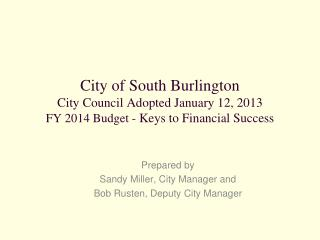 Prepared by  Sandy Miller, City Manager and  Bob Rusten, Deputy City Manager