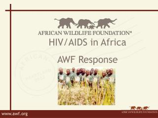 HIV/AIDS in Africa AWF Response