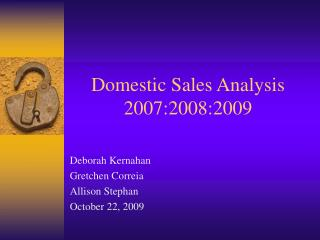 Domestic Sales Analysis  2007:2008:2009