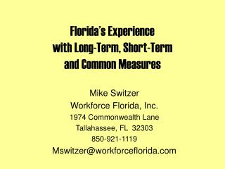 Florida�s Experience  with Long-Term, Short-Term  and Common Measures