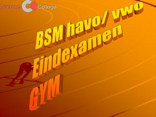 BSM havo/ vwo Eindexamen GYM