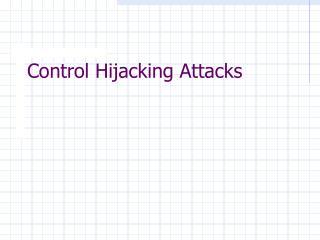 Control Hijacking Attacks