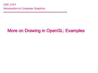 More on Drawing in OpenGL: Examples