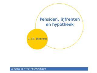 Pensioen, lijfrenten  en hypotheek