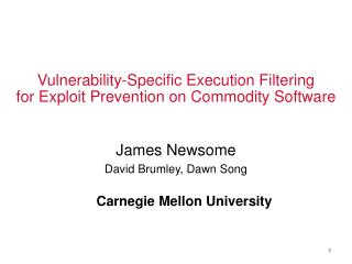 Vulnerability-Specific Execution Filtering  for Exploit Prevention on Commodity Software
