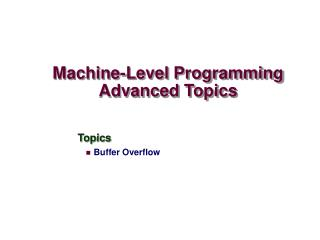 Machine-Level Programming  Advanced Topics