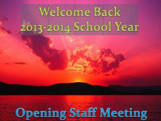 Welcome Back 2013-2014  School Year