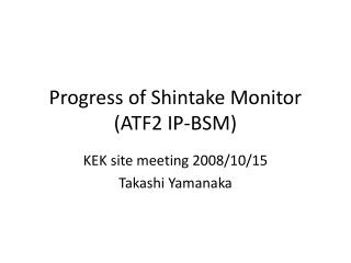 Progress of Shintake Monitor (ATF2 IP-BSM)