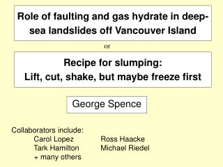 Role of faulting and gas hydrate in deep-sea landslides off Vancouver Island