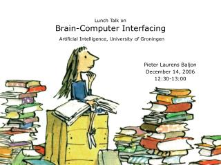 Lunch Talk on Brain-Computer Interfacing Artificial Intelligence, University of Groningen