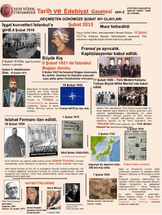 Tarih  ve Edebiyat Gazetesi SAYI- 2 GEÇMİŞTEN GÜNÜMÜZE ŞUBAT AYI OLAYLARI Şubat 2013