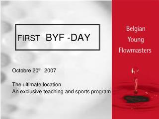FIRST   BYF -DAY