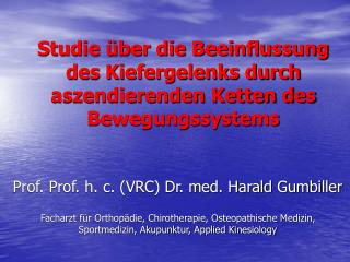 Studie über die Beeinflussung des Kiefergelenks durch aszendierenden Ketten des Bewegungssystems