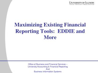 Maximizing Existing Financial Reporting Tools:  EDDIE and More