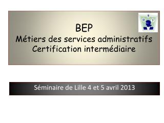 BEP  Métiers des services administratifs Certification intermédiaire