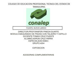 COLEGIO DE EDUCACION PROFESIONAL TECNICA DEL ESTADO DE TAMAULIPAS.
