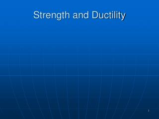 Strength and Ductility