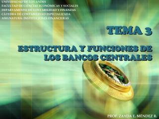 TEMA 3 ESTRUCTURA Y FUNCIONES DE LOS BANCOS CENTRALES