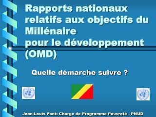 Rapports nationaux relatifs aux objectifs du Millénaire  pour le développement (OMD)