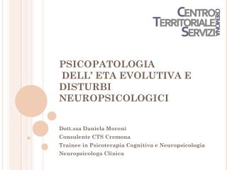 PSICOPATOLOGIA  DELL' ETA EVOLUTIVA E DISTURBI NEUROPSICOLOGICI