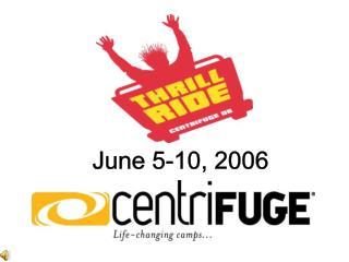June 5-10, 2006