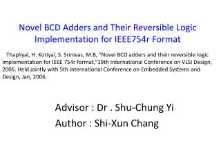 Novel BCD Adders and Their Reversible Logic Implementation for IEEE754r Format