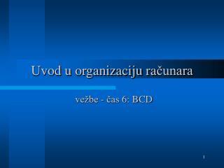 Uvod u organizaciju ra čunara