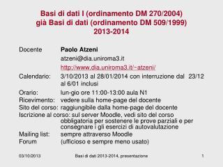 Basi di dati I (ordinamento DM 270/2004) già Basi di dati (ordinamento DM 509/1999)   2013-2014
