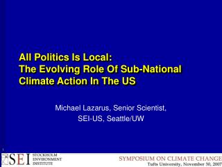 All Politics Is Local:  The Evolving Role Of Sub-National Climate Action In The US