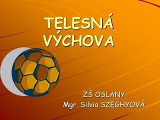 TELESN� V�CHOVA