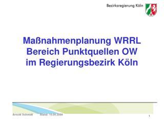 Maßnahmenplanung WRRL Bereich Punktquellen OW  im Regierungsbezirk Köln