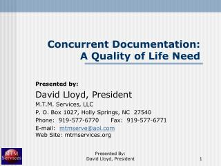 Concurrent Documentation:       A Quality of Life Need
