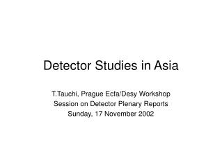 Detector Studies in Asia