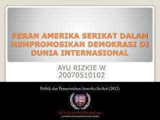 PERAN AMERIKA SERIKAT DALAM MEMPROMOSIKAN DEMOKRASI DI DUNIA INTERNASIONAL
