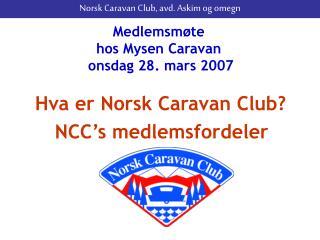 Medlemsmøte  hos Mysen Caravan  onsdag 28. mars 2007