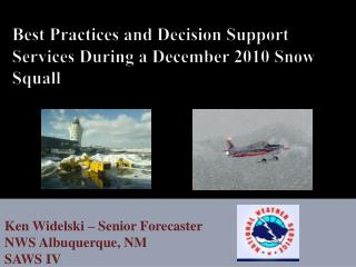 Best Practices and Decision Support Services During a December 2010 Snow Squall
