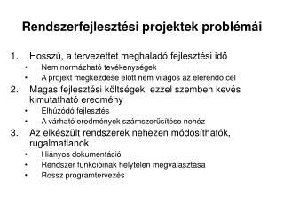 Rendszerfejleszt ési projektek problémái